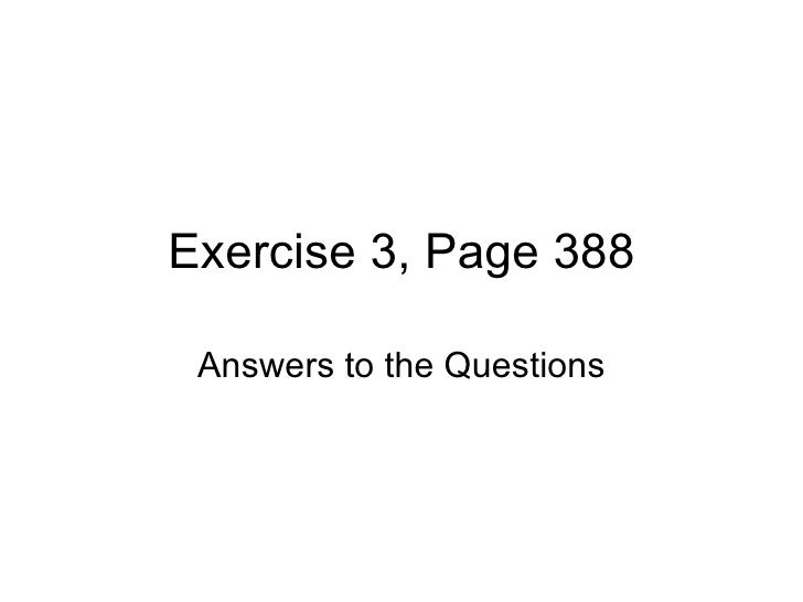 Exercise 3, Page 388 Answers to the Questions