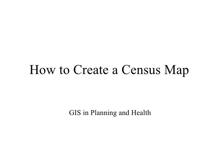 How to Create a Census Map  GIS in Planning and Health