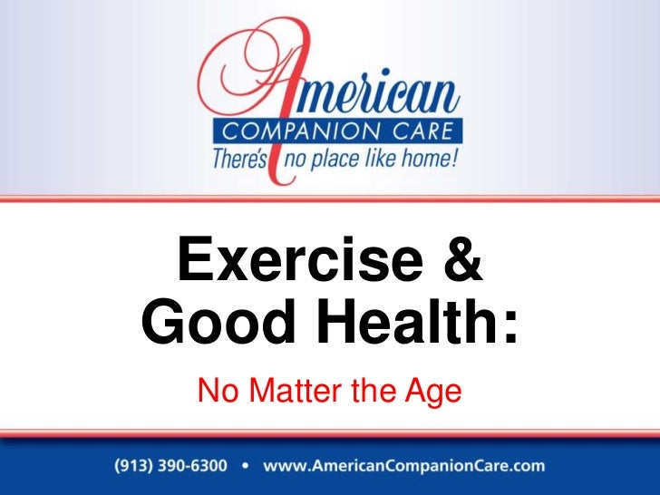 Exercise & Good Health:  No Matter the Age