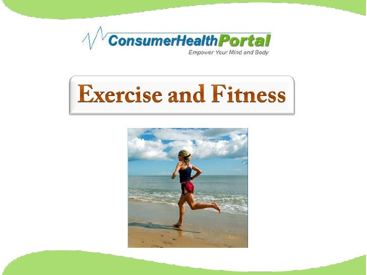Exercise and Fitness<br />