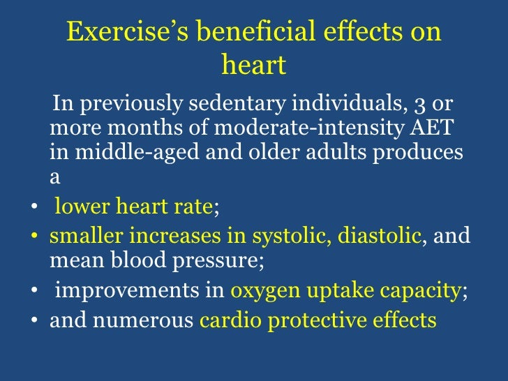 Exercise's beneficial effects on heart<br />    In previously sedentary individuals, 3 or more months of moderate-intensit...