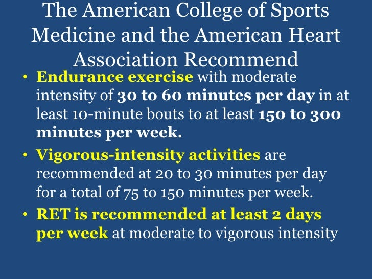 The American College of Sports Medicine and the American Heart Association Recommend<br />Endurance exercise with moderate...
