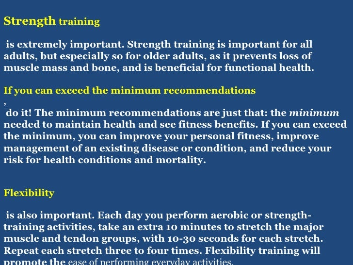 Strength training<br /> is extremely important. Strength training is important for all adults, but especially so for older...