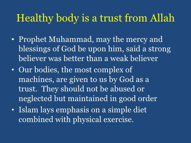 Healthy body is a trust from Allah<br />Prophet Muhammad, may the mercy and blessings of God be upon him, said a strong be...