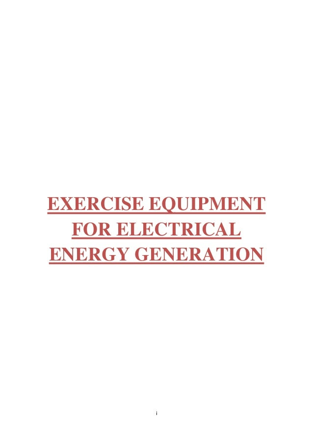i EXERCISE EQUIPMENT FOR ELECTRICAL ENERGY GENERATION