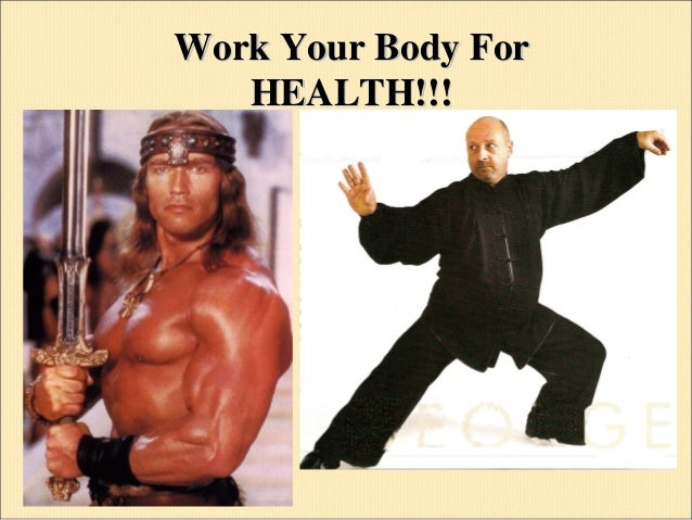 Work Your Body ForWork Your Body For HEALTH!!!HEALTH!!!