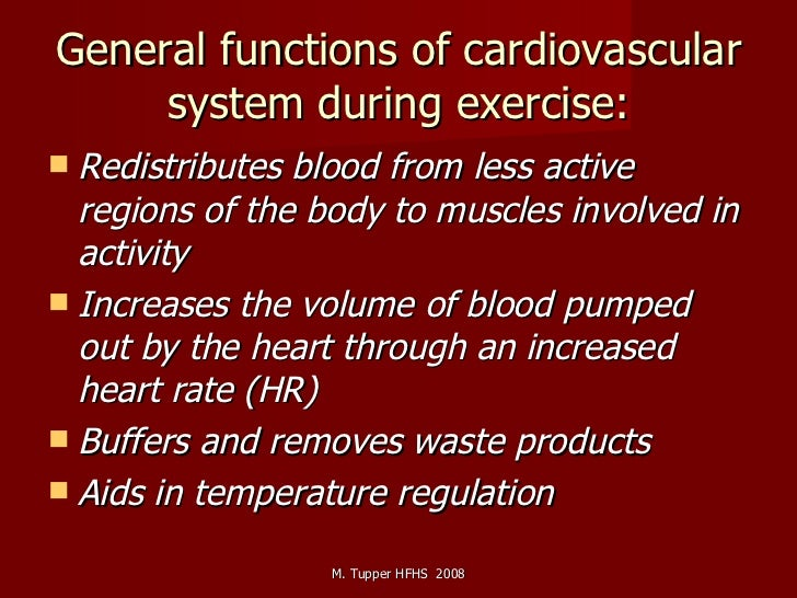General functions of cardiovascular system during exercise: <ul><li>Redistributes blood from less active regions of the bo...