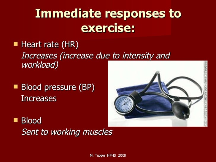 Immediate responses to exercise: <ul><li>Heart rate (HR)  </li></ul><ul><li>Increases (increase due to intensity and workl...
