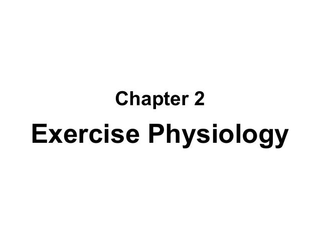 Chapter 2Exercise Physiology