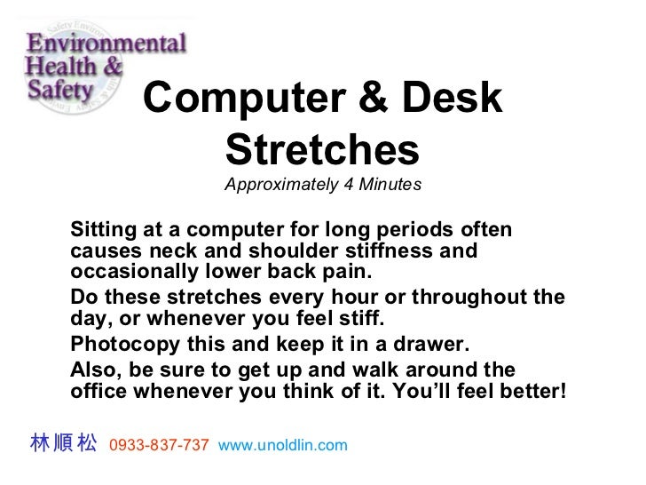 Computer & Desk Stretches Approximately 4 Minutes Sitting at a computer for long periods often causes neck and shoulder st...