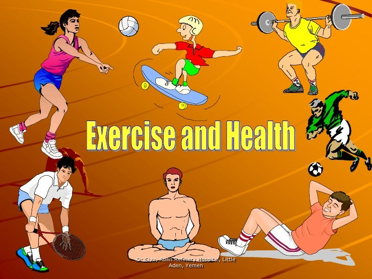 Exercise and Health<br />Dr.Siva, Aden Refinery Hospital, Little Aden, Yemen<br />