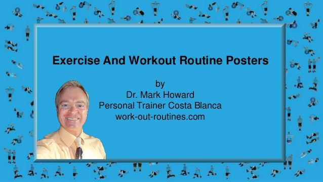 Exercise And Workout Routine Posters by Dr. Mark Howard Personal Trainer Costa Blanca work-out-routines.com