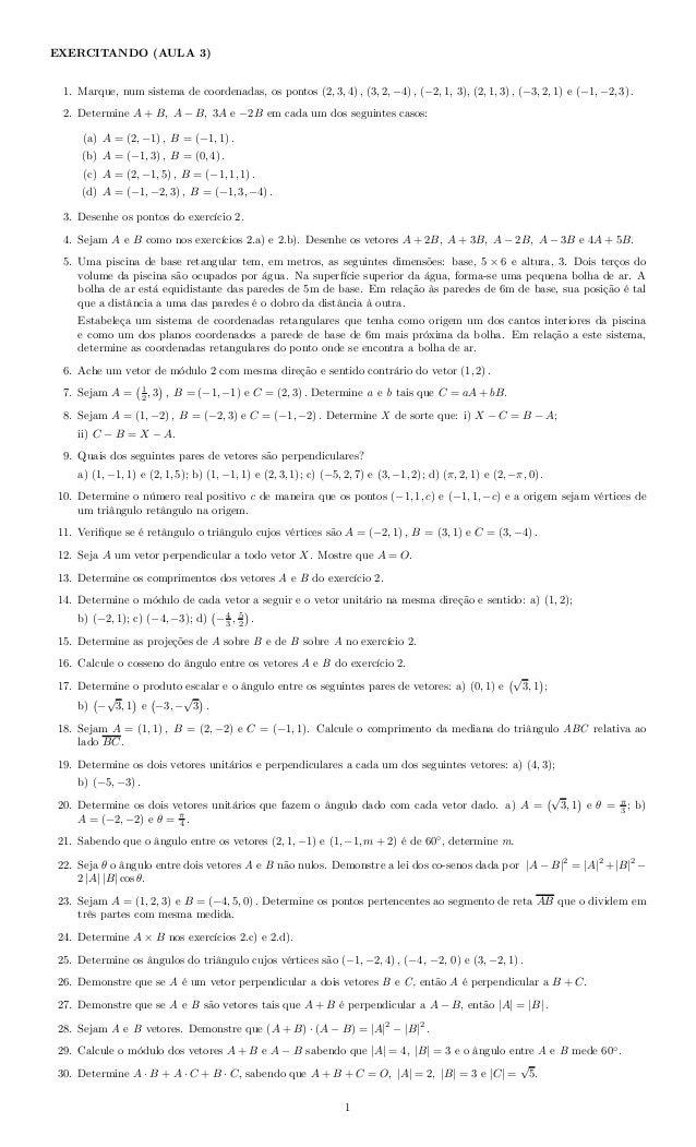 EXERCITANDO (AULA 3) 1. Marque, num sistema de coordenadas, os pontos (2, 3, 4) , (3, 2, −4) , (−2, 1, 3), (2, 1, 3) , (−3...