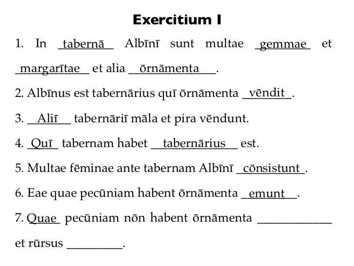 Exercitium I1. In _________ Albīnī sunt multae _________ et       tabernā                      gemmae margarītae          ...
