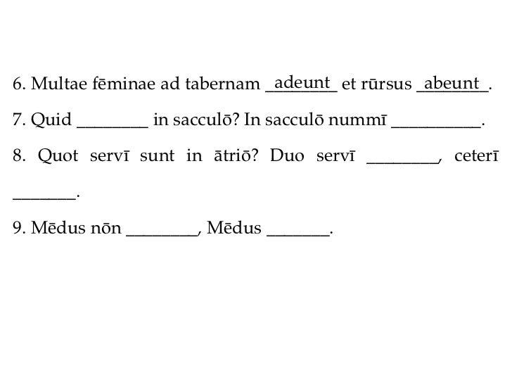 adeunt             abeunt6. Multae fēminae ad tabernam ________ et rūrsus ________.7. Quid ________ in sacculō? In sacculō...