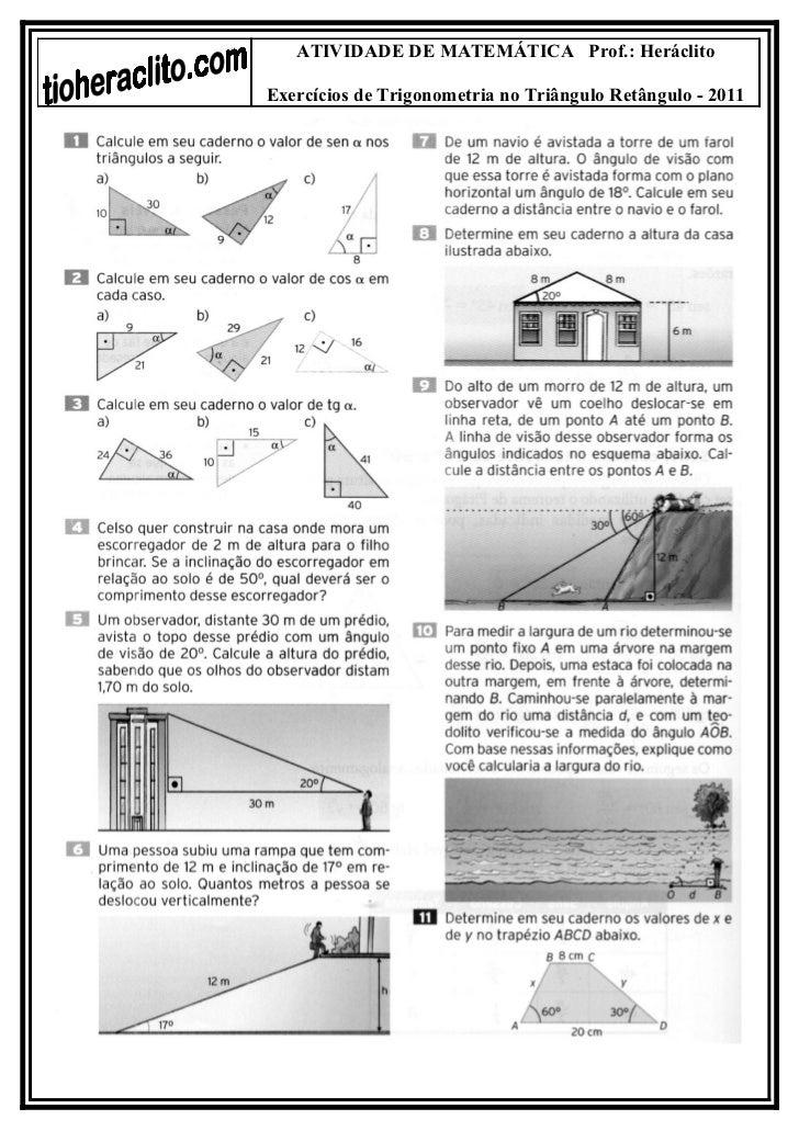 ATIVIDADE DE MATEMÁTICA Prof.: HeráclitoExercícios de Trigonometria no Triângulo Retângulo - 2011