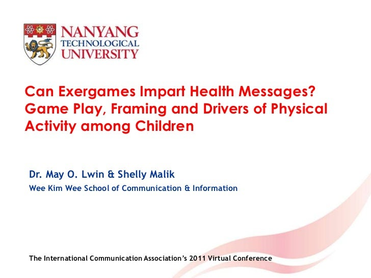 Can Exergames Impart Health Messages? Game Play, Framing and Drivers of Physical Activity among Children<br />Dr. May O. L...