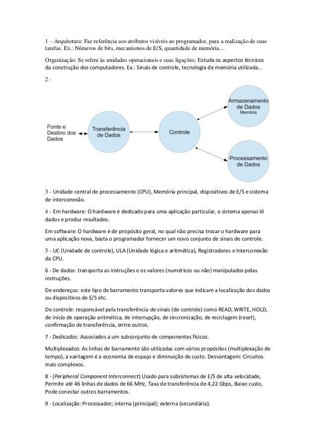 1 – Arquitetura: Faz referência aos atributos visíveis ao programador, para a realização de suas tarefas. Ex.: Números de ...