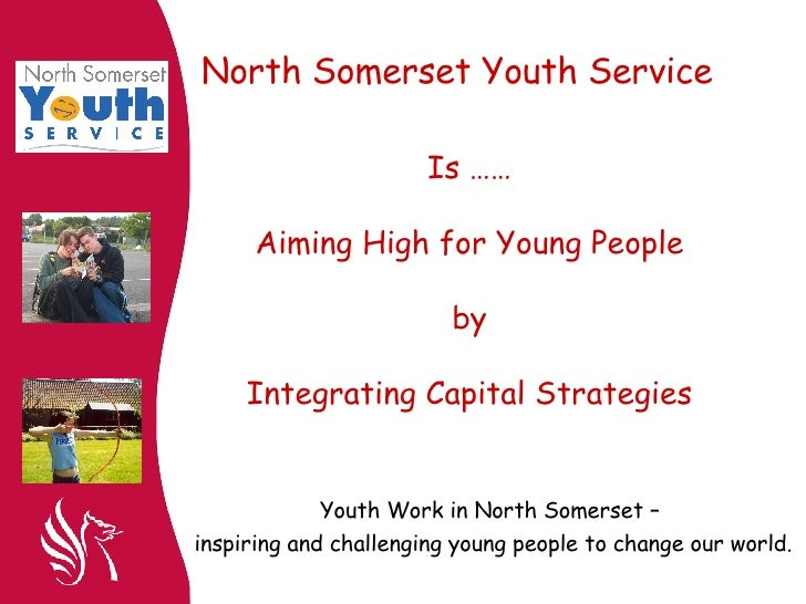 Is …… Aiming High for Young People by Integrating Capital Strategies