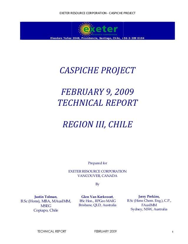EXETER RESOURCE CORPORATION - CASPICHE PROJECT TECHNICAL REPORT FEBRUARY 2009 1 Eleodoro Yañez 2048, Providencia, Santiago...