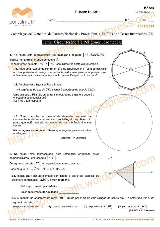 9Ano – Circunferência (Exame + TI) Mais fichas de trabalho em http://portalmath.wordpress.comhttp://portalmath.wordpress.c...