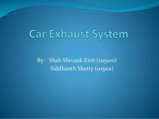 By: Shah Shivank Kirit (1115100) Siddhanth Shetty (1115101)