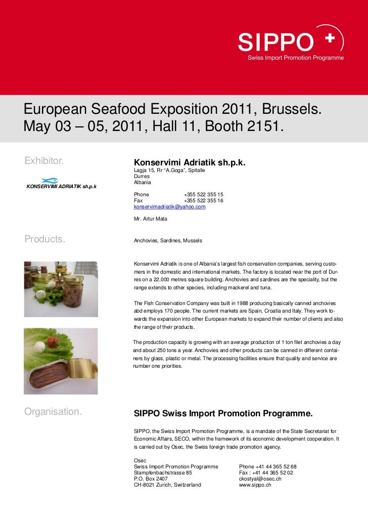 European Seafood Exposition 2011, Brussels.May 03 – 05, 2011, Hall 11, Booth 2151.Exhibitor.                   Konservimi ...