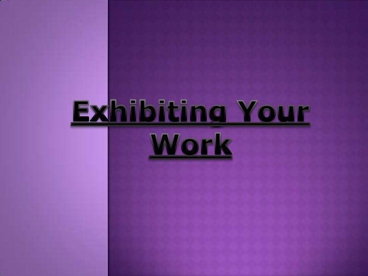 First you go onto asearch engine such asGoogle and type in :Exhibiting your workin waterman'stheatre.Then you will be able...