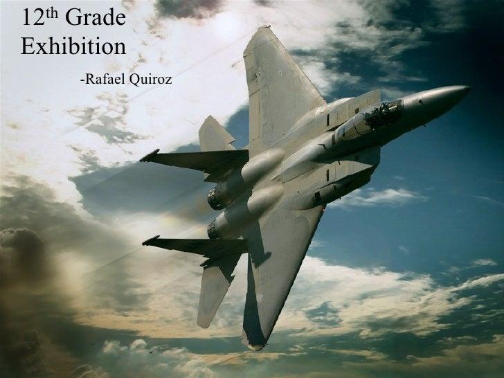 12thGrade Exhibition        -Rafael Quiroz