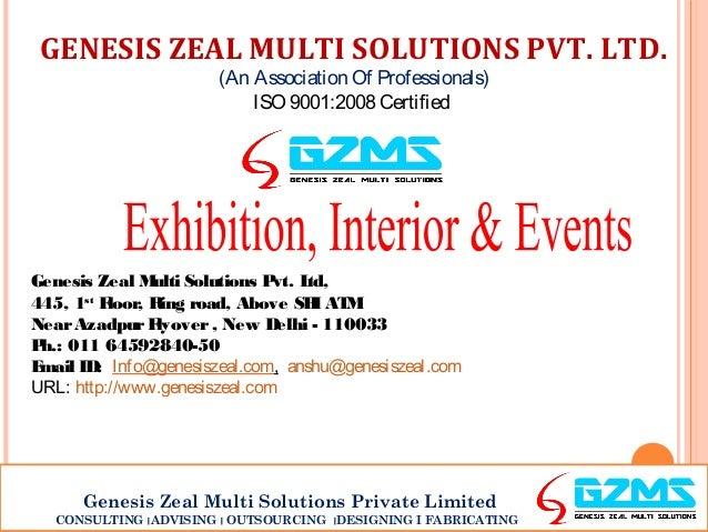 GENESIS ZEAL MULTI SOLUTIONS PVT. LTD. (An Association Of Professionals) ISO 9001:2008 Certified  Genesis Zeal M ulti Solu...