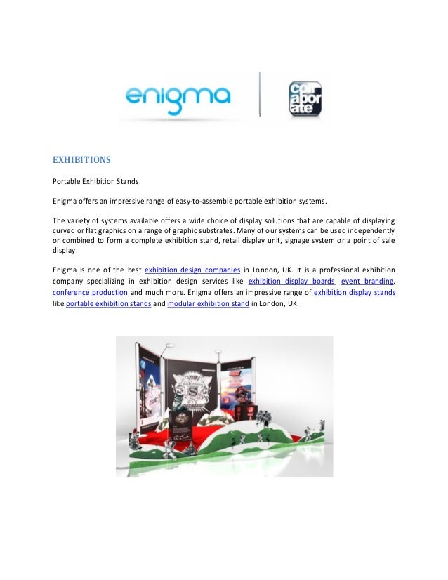 EXHIBITIONSPortable Exhibition StandsEnigma offers an impressive range of easy-to-assemble portable exhibition systems.The...