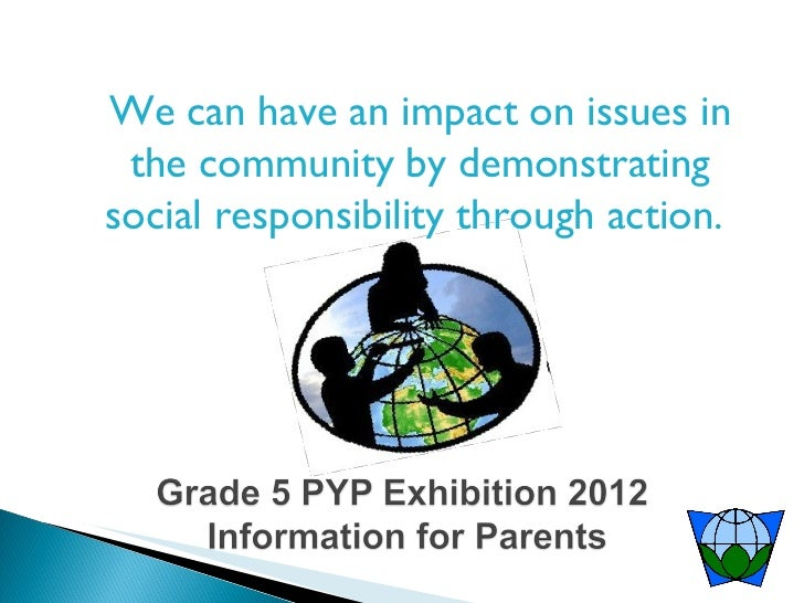 We can have an impact on issues in the community by demonstrating social responsibility through action.