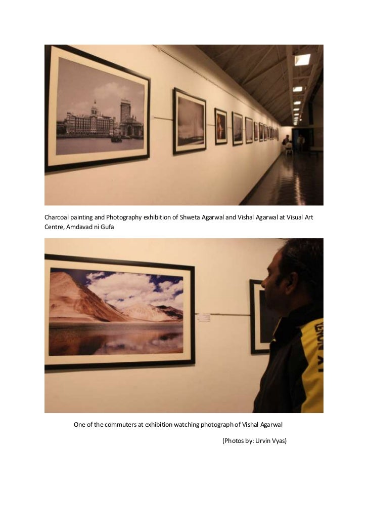 Charcoal painting and Photography exhibition of Shweta Agarwal and Vishal Agarwal at Visual ArtCentre, Amdavad ni Gufa    ...
