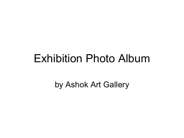 Exhibition Photo Album by Ashok Art Gallery