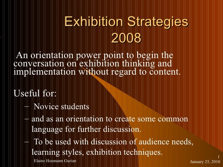 Exhibition Strategies 2008 <ul><li>An orientation power point to begin the conversation on exhibition thinking and impleme...