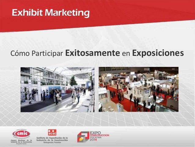 Exhibit Marketing Cómo Participar Exitosamente en Exposiciones