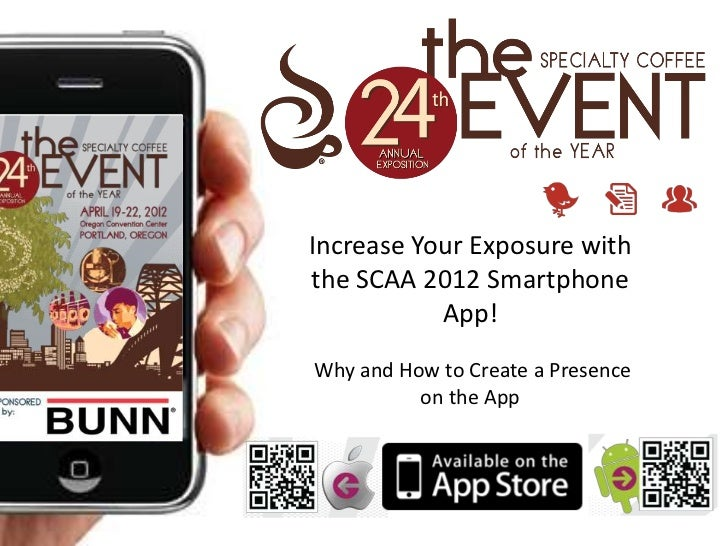 Increase Your Exposure withthe SCAA 2012 Smartphone           App!Why and How to Create a Presence          on the App