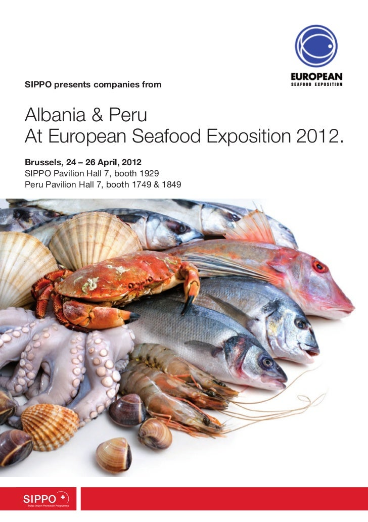 SIPPO presents companies fromAlbania & PeruAt European Seafood Exposition 2012.Brussels, 24 – 26 April, 2012SIPPO Pavilion...