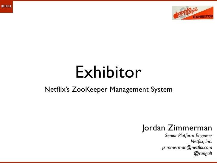 ExhibitorNetflix's ZooKeeper Management System                           Jordan Zimmerman                                  ...
