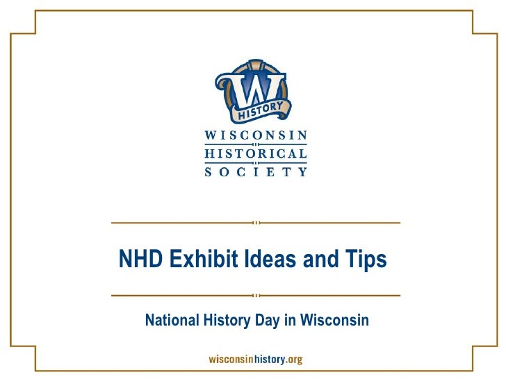 NHD Exhibit Ideas and Tips National History Day in Wisconsin