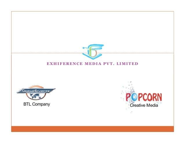 E X H I F E R E N C E M E D I A P V T . L I M I T E D BTL Company Creative Media