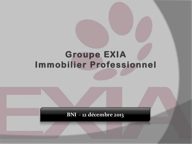 Groupe EXIA Immobilier Professionnel  BNI - 12 décembre 2013