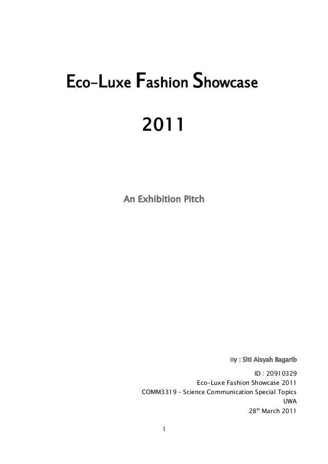 Eco-Luxe Fashion Showcase           2011       An Exhibition Pitch                                     By : Siti Aisyah Ba...