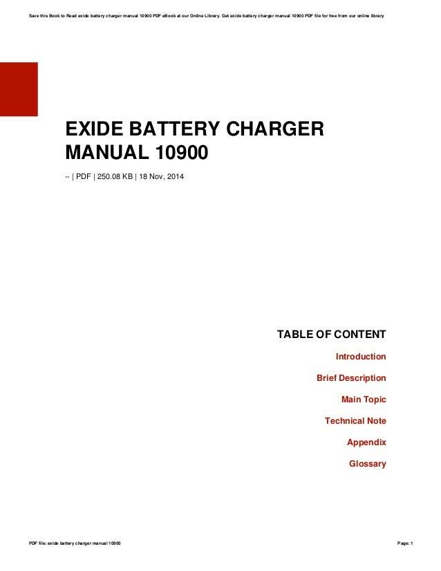 EXIDE BATTERY CHARGER MANUAL 10900 -- | PDF | 250.08 KB | 18 Nov, 2014 TABLE OF CONTENT Introduction Brief Description Mai...