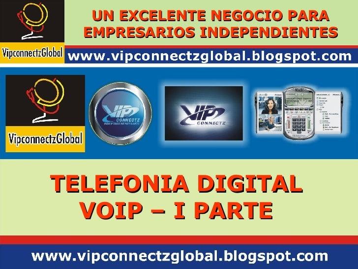 UN EXCELENTE NEGOCIO PARA EMPRESARIOS INDEPENDIENTES TELEFONIA DIGITAL VOIP – I PARTE