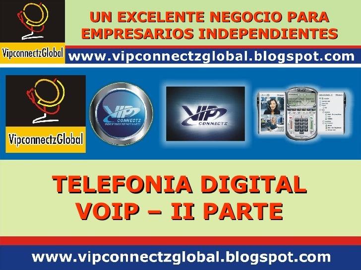 TELEFONIA DIGITAL VOIP – II PARTE UN EXCELENTE NEGOCIO PARA EMPRESARIOS INDEPENDIENTES