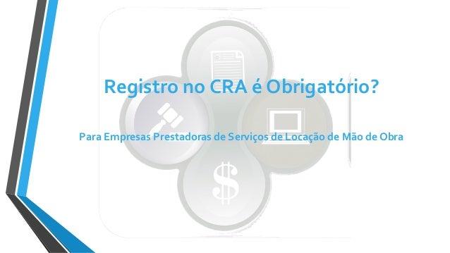 Registro no CRA é Obrigatório? Para Empresas Prestadoras de Serviços de Locação de Mão de Obra