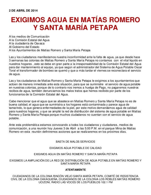 2 DE ABRIL DE 2014 EXIGIMOS AGUA EN MATÍAS ROMERO Y SANTA MARÍA PETAPA A los medios de Comunicación A la Comisión Estatal ...