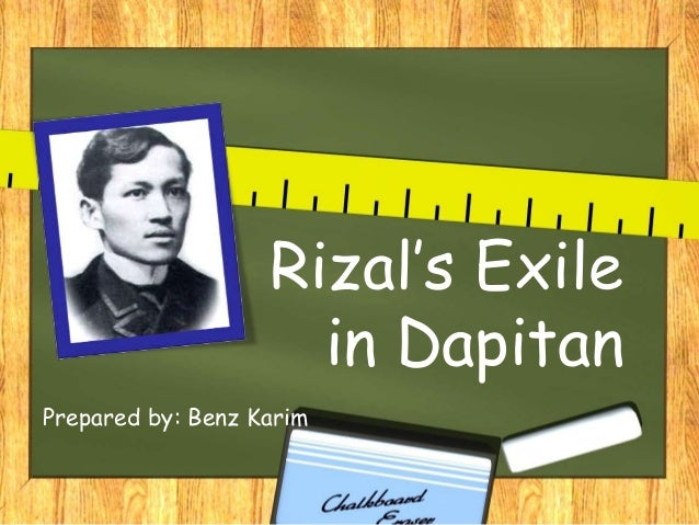 exile in dapitan Chapter 22 exile in dapitan summary essay  hello my name is meibelle palomo and here i am to persuade you to stop smoking because i m concern to the health of everyone in here whose taking cigarette - chapter 22 exile in dapitan summary essay introduction.