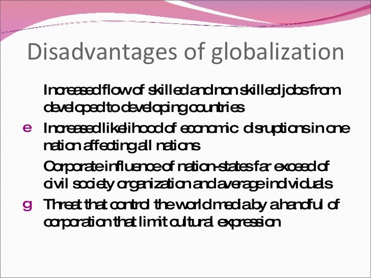 globalization benefits and drawbacks List of cons of globalization 1 smaller countries suffer the most while there are a variety of benefits, countries have struggled with certain globalization concepts.